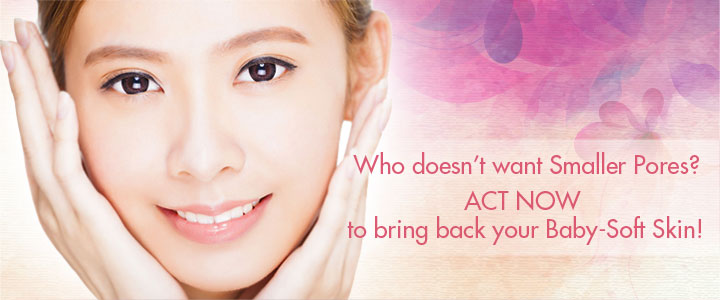 Who doesn't want Smaller Pores? Act now to bring back your Baby-Soft Skin!