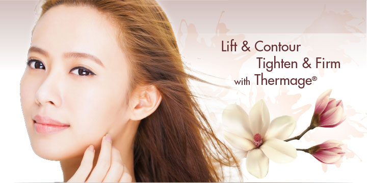 Lift & Contour Tighten & Firm with Thermage®