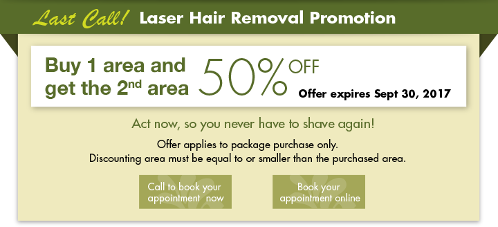 Last Call! Laser Hair Removal Promotion